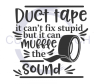 Duct Tape It Can't Fix Stupid But It Can Muffle the Sound ! ALL NEW DESIGN ARRIVALS!