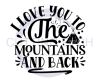 I Love You to the Mountains and Back ! ALL NEW DESIGN ARRIVALS!