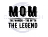Mom The Legend ! ALL NEW DESIGN ARRIVALS!