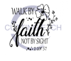 Walk By Faith Not By Sight ! ALL NEW DESIGN ARRIVALS!