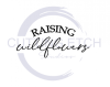 Raising Wildflowers ! ALL NEW DESIGN ARRIVALS!