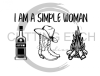 I am a Simple Woman Cowboy Boots Fire Alcohol Designs