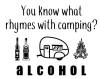 You Know What Rhymes with Camping - Alcohol Alcohol Designs