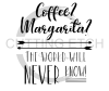 Coffee Margarita The World Will Never Know Alcohol Designs