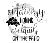 I'm Outdoorsy I Drink Cocktails on the Patio Alcohol Designs