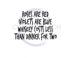 Roses are Red Violets are Blue Whiskey Costs Less Than Dinner for Two Alcohol Designs