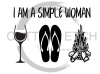 I am a Simple Woman Wine Flip Flops Fire Beach Lake Summer