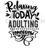 Relaxing Today Adulting Tomorrow Boating Designs