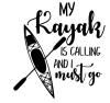 My Kayak is Calling Boating Designs