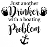 Just Another Drinker with a Boating Problem Boating Designs