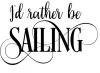 I'd Rather be Sailing Boating Designs