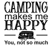 Camping Makes Me Happy Camping Designs