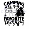 Camping is My Favorite Therapy Camping Designs