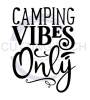 Camping Vibes Only Camping Designs