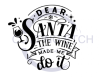 Dear Santa. The Wine Made Me Do It. Christmas Designs