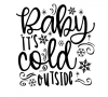 Baby It's Cold Outside Christmas Designs