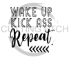 Wake up Kick Ass Repeat Coffee Tea Designs