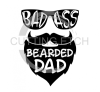 Badass Bearded Dad Dad Designs