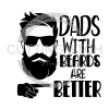 Dads with Beards are Better Dad Designs
