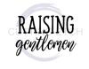 Raising Gentlemen Dad Designs