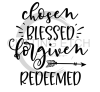 Chosen Blessed Forgiven Redeemed Faith Designs