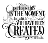 Perhaps This is the Moment Faith Designs