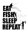 Eat Sleep Fish Repeat  Fishing and Hunting Designs