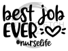 Best Job Ever #Nurselife Medical Designs