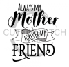 Always My Mother Forever My Friend Mom Designs