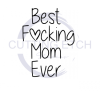 Best Fucking Mom Ever Mom Designs