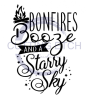 Bonfires Booze and a Starry Sky Quote Designs
