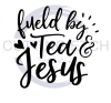 Fueled by Tea and Jesus Quote Designs