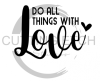Do All Things in Love Quote Designs
