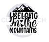 I Belong in the Mountains Quote Designs