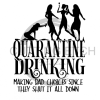 Quarantine Drinking Making Bad Decisions Social Distancing Designs