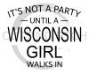 It's Not a Party Until A WI Girl Walks In Wisconsin Designs