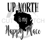 Up North is My Happy Place Wisconsin Designs
