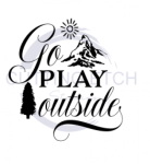Go Play Outside ! ALL NEW DESIGN ARRIVALS!