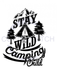 Stay Wild Camping Child ! ALL NEW DESIGN ARRIVALS!