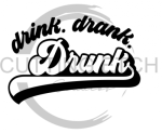 Drink Drank Drunk Alcohol Designs