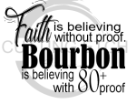 Faith is Believing Bourbon Alcohol Designs