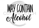 May Contain Alcohol  Alcohol Designs