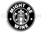 Might Be Wine Alcohol Designs