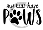 My Kids Have Paws Animal Designs