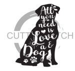 ALl You Need is Love and a Dog Animal Designs