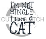 I'm Not SIngle I have a Cat Animal Designs