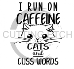 I Run on Caffeine Cats and Cuss Words Animal Designs