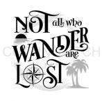 Not All Who Wander are Lost BEACH Beach Lake Summer