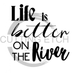 Life is Better on the River 1 Beach Lake Summer