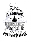 A Bonfire is Basically just a Nightclub in the Mountains Beach Lake Summer